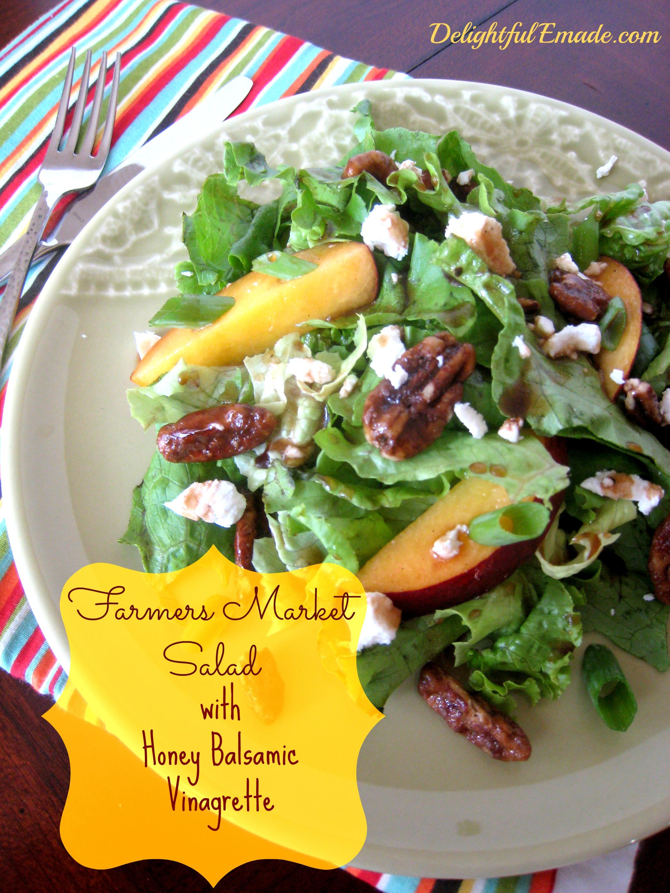 Farmers Market Salad with Honey Balsamic Vinagrette - Delightful E ...