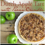 Dutch Apple Tart with Pecan Crumble – the perfect easy Thanksgiving dessert!