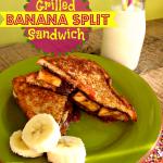 Grilled Banana Split Sandwich