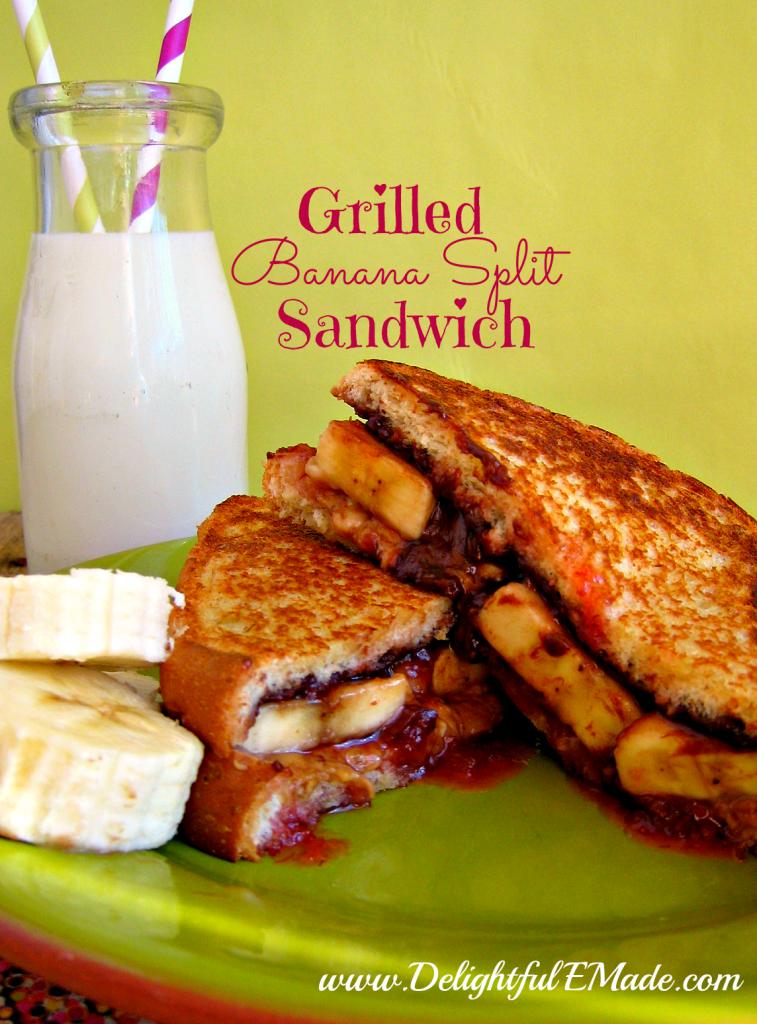 Grilled Banana Split Sandwich by Delightful E Made