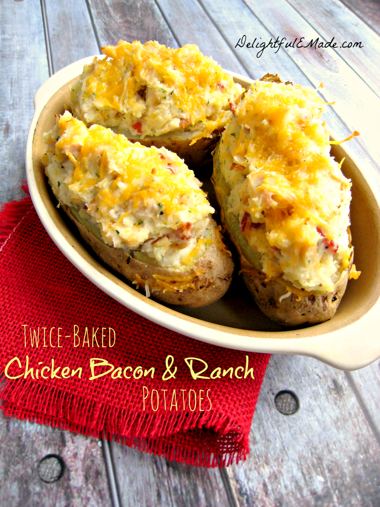 Twice Baked Chicken Bacon Ranch Potatoes by Delightful E Made