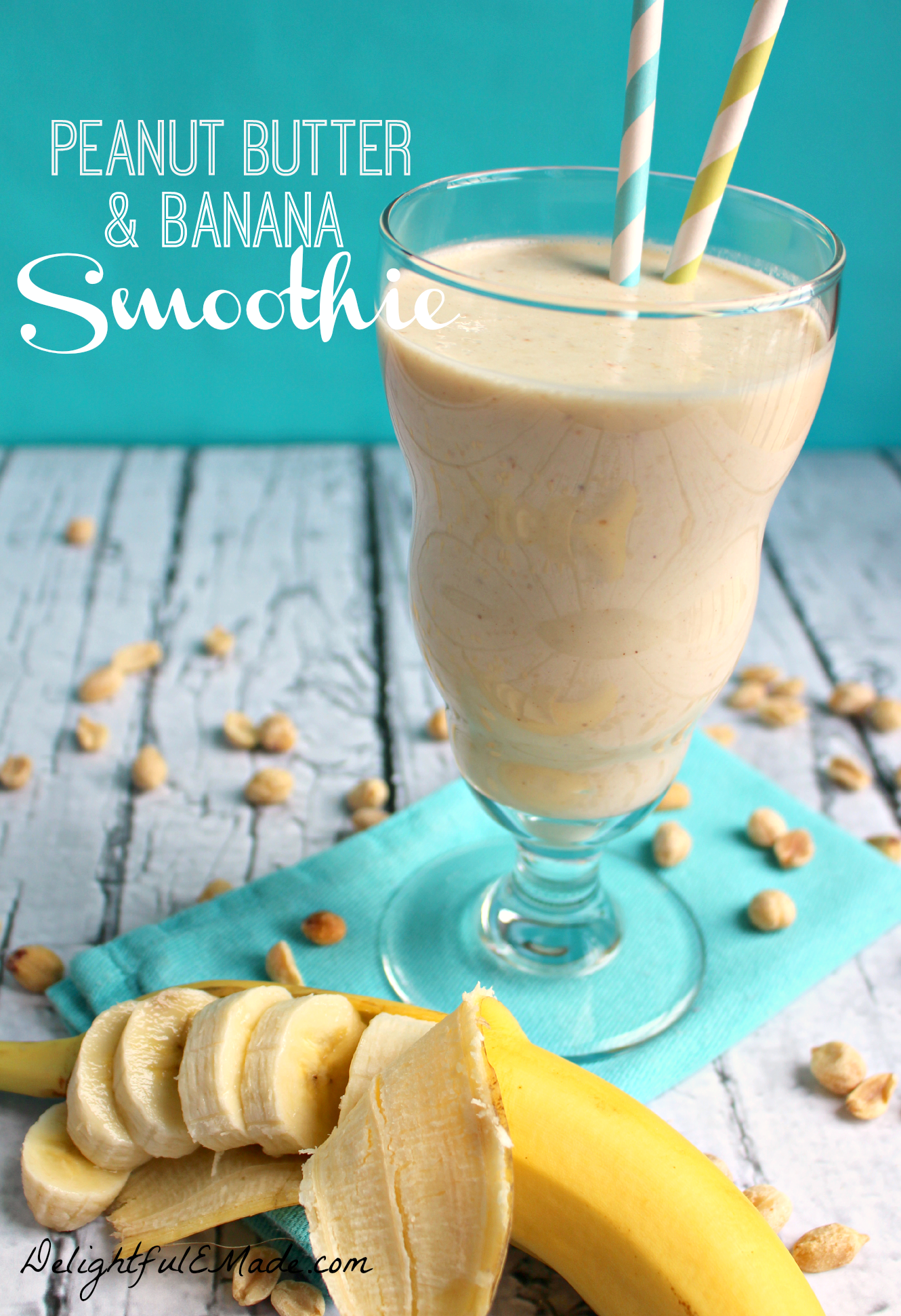 Peanut Butter & Banana Smoothie - Delightful E Made