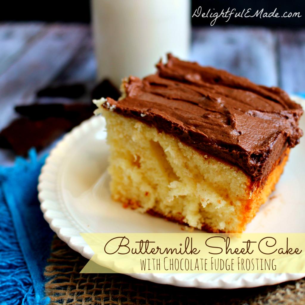 Buttermilk Sheet Cake with Chocolate Fudge Frosting by DelightfulEMade.com