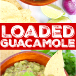 Loaded-Guacamole-DelightfulEMade-vertCollage