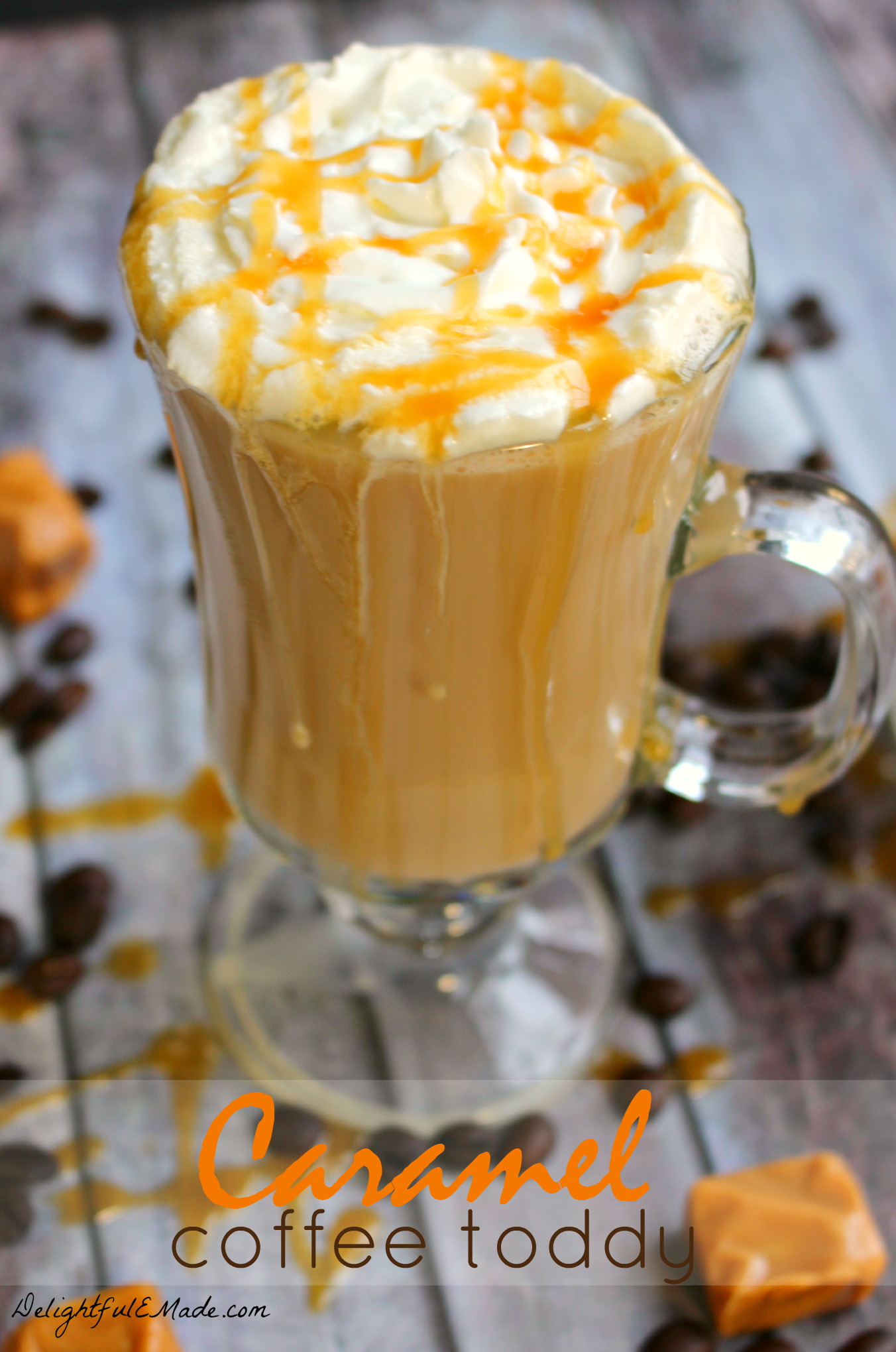 Caramel-Coffee-Toddy-DelightfulEMade.com-vert3 wtxt