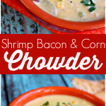 Shrimp Bacon and Corn Chowder