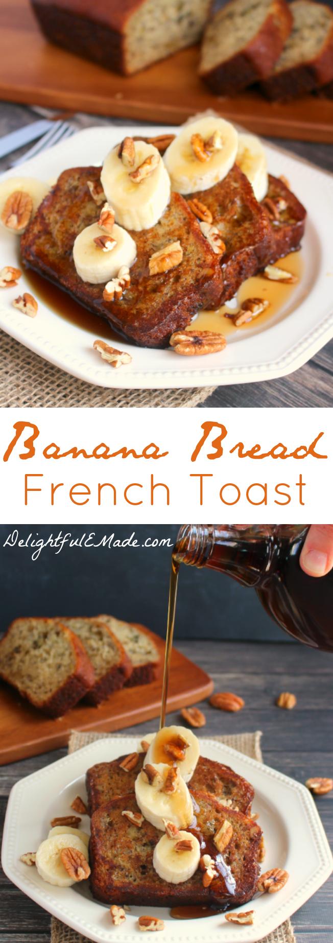 Banana Bread French Toast Delightful E Made