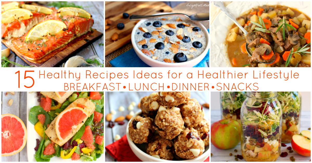 15 healthy recipe ideas for a healthier lifestyle delightful e made