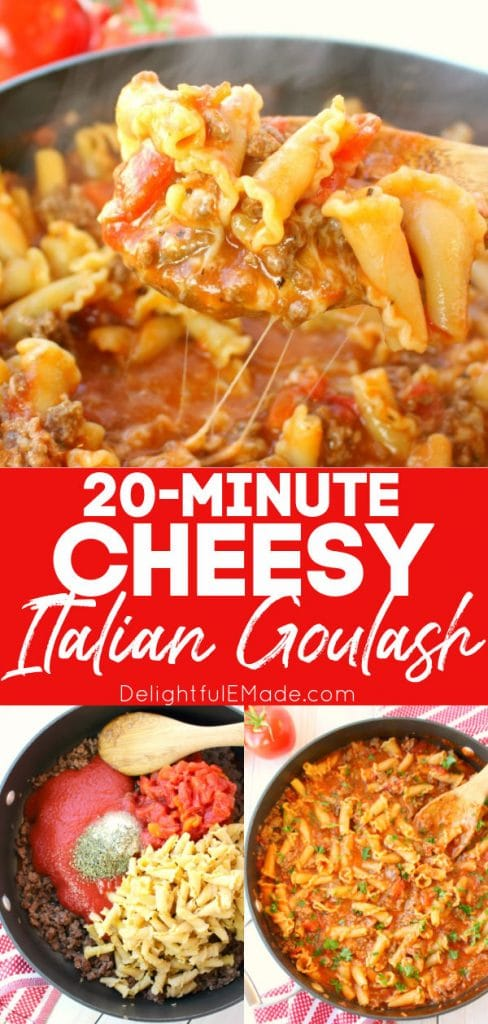 Cheesy Italian Goulash with ingredients in skillet and noodles in meat sauce.