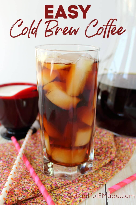 Cold Brew Coffee the Easy Way - Delightful E Made