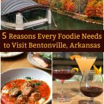 Five Reasons every foodie needs to visit Bentonville, Arkansas!
