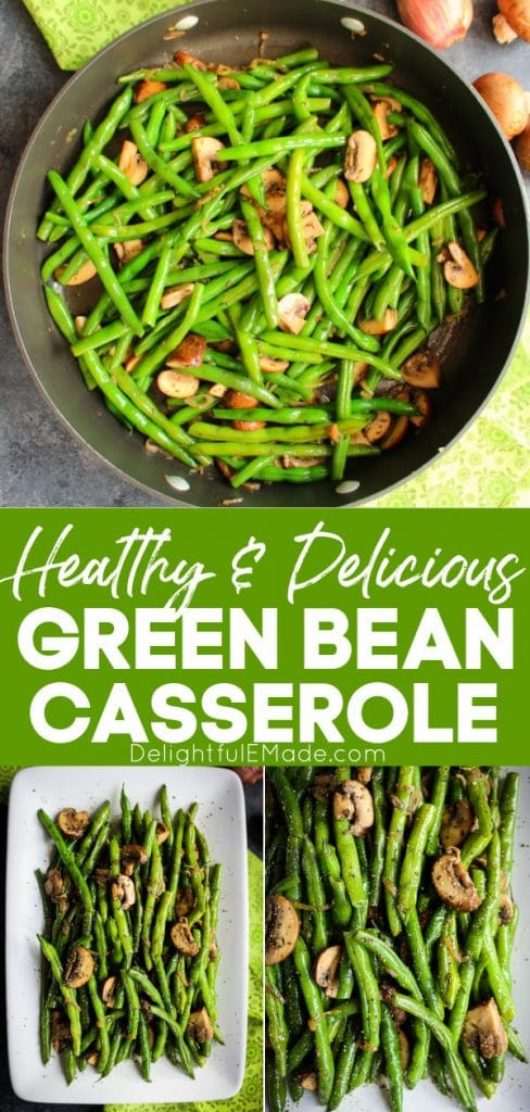 Healthy green bean casserole, sauteed green beans with mushrooms