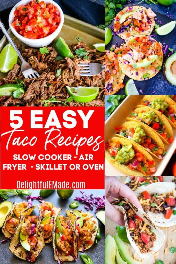 5 Easy taco recipes, chicken, beef, shrimp, salmon, ground beef tacos.