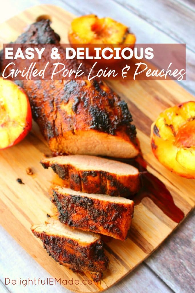 Grilled pork loin, sliced and served with grilled peaches.